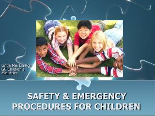 SAFETY & EMERGENCY PROCEDURES FOR CHILDREN