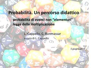 """Probabilità. Un percorso didattico probabilità di eventi non """"elementari"""""""