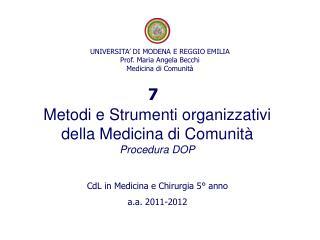 UNIVERSITA' DI MODENA E REGGIO EMILIA  Prof. Maria Angela Becchi Medicina di Comunità