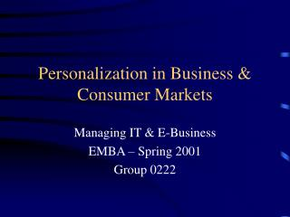 Personalization in Business & Consumer Markets