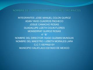 NOMBRE DEL PROYECTO:CUIDADORES ORGANICOS