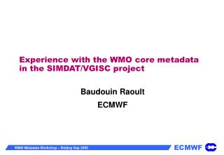 Experience with the WMO core metadata in the SIMDAT/VGISC project