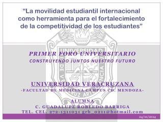 Primer foro universitario Construyendo juntos nuestro futuro UNIVERSIDAD VERACRUZANA