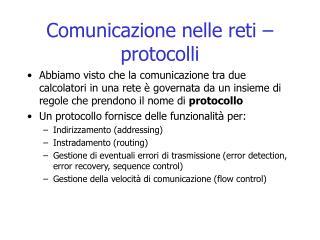 Comunicazione nelle reti –  protocolli