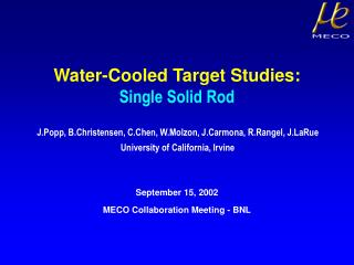 Water-Cooled Target Studies:  Single Solid Rod