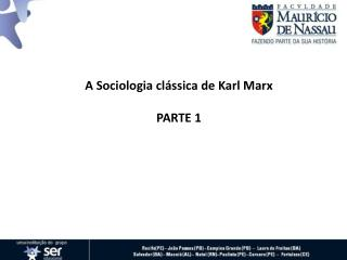 A Sociologia clássica de Karl Marx PARTE 1