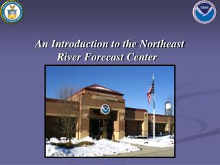 An Introduction to the Northeast River Forecast Center