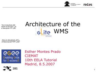 Architecture of the gLite WMS