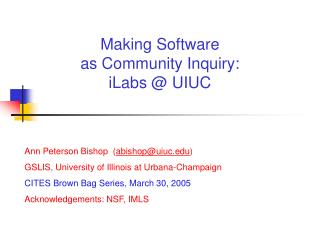 Making Software as Community Inquiry: iLabs @ UIUC