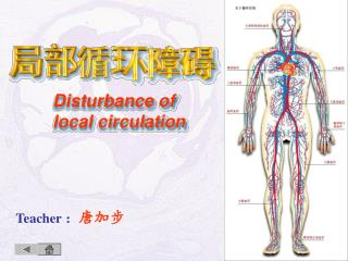 Disturbance of  local circulation