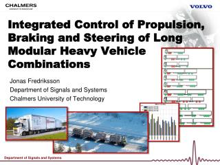 Integrated Control of Propulsion, Braking and Steering of Long Modular Heavy Vehicle Combinations