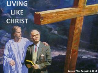 LIVING LIKE CHRIST