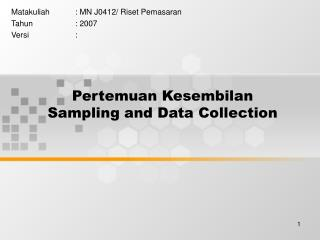 Pertemuan Kesembilan Sampling and Data Collection