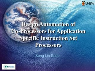 Design Automation of Co-Processors for Application Specific Instruction Set Processors