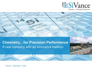 Chemistry…for Precision Performance