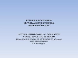 REPUBLICA DE COLOMBIA DEPARTAMENTO DE CORDOBA MUNICIPIO VALENCIA
