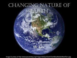 Changing Nature of Earth