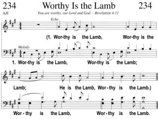 (1.  Wor-thy  is     the Lamb,                 Wor-thy  is  the