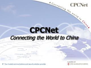 CPCNet Connecting the World to China