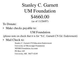 Stanley C. Garnett UM Foundation $4660.00  (as of 11/26/07)