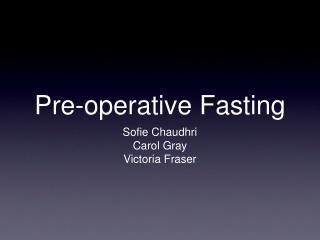 Pre-operative Fasting