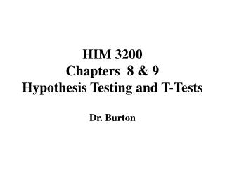 HIM 3200 Chapters  8 & 9 Hypothesis Testing and T-Tests