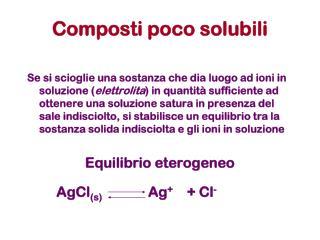 Composti poco solubili