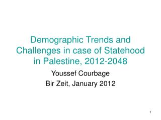 Demographic Trends and Challenges in case of Statehood in Palestine, 2012-2048