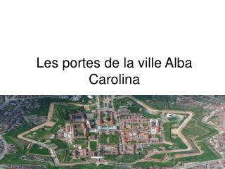Les portes de la ville Alba Carolina