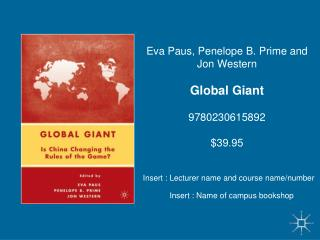 Eva Paus, Penelope B. Prime and Jon Western Global Giant 9780230615892 $39.95