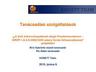 Bíró Gabriella vezető tanácsadó Ríz Ádám tanácsadó  KONETT Team