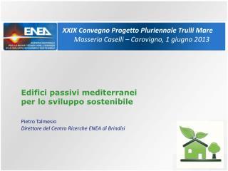Edifici passivi mediterranei  per lo sviluppo sostenibile Pietro Talmesio