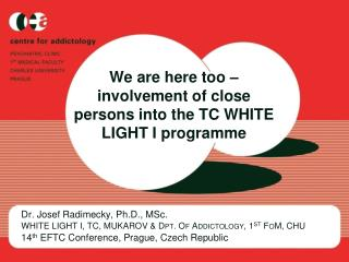 We are here too – involvement of close persons into the TC WHITE LIGHT I programme