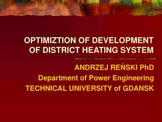 OPTIMIZTION OF DEVELOPMENT OF DISTRICT HEATING SYSTEM