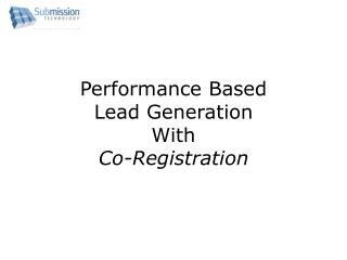 Performance Based Lead Generation With Co-Registration