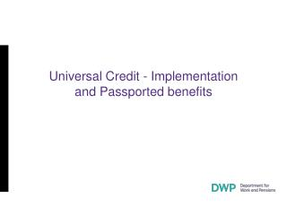 Universal Credit - Implementation and Passported benefits