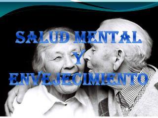 Salud Mental  Y Envejecimiento