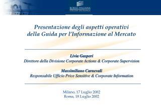Presentazione degli aspetti operativi  della Guida per l'Informazione al Mercato Livia Gasperi