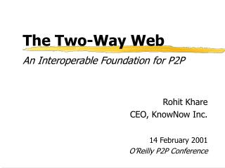 The Two-Way Web An Interoperable Foundation for P2P