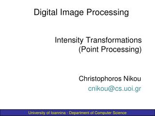 Intensity Transformations (Point Processing)