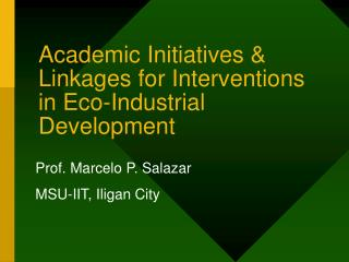 Academic Initiatives & Linkages for Interventions in Eco-Industrial Development