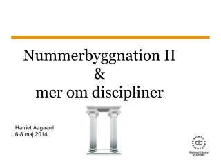 Nummerbyggnation II &  mer om discipliner