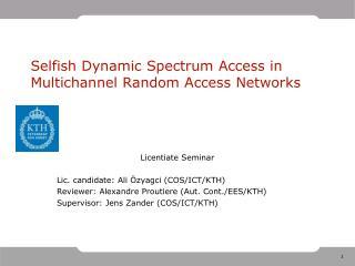 Selfish Dynamic Spectrum Access in Multichannel Random Access Networks