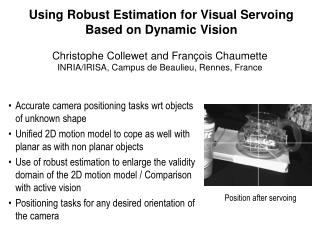 Using Robust Estimation for Visual Servoing Based on Dynamic Vision