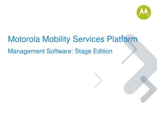 Motorola Mobility Services Platform