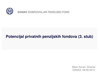 Potencijal privatnih penzijskih fondova (3. stub)