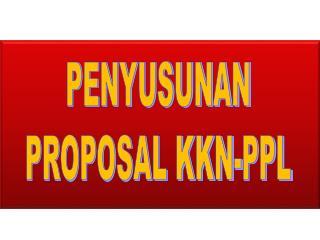 PENYUSUNAN PROPOSAL KKN-PPL