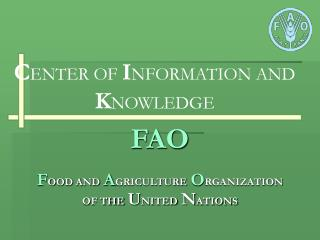 FAO  FOOD AND AGRICULTURE ORGANIZATION OF THE UNITED NATIONS