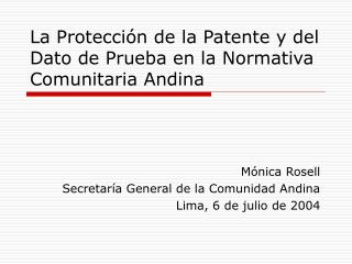 La Protecci n de la Patente y del Dato de Prueba en la Normativa Comunitaria Andina