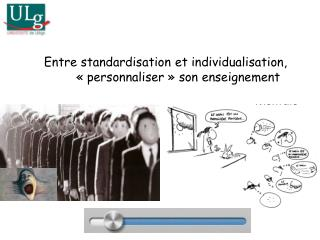 Entre standardisation et individualisation, «personnaliser» son enseignement